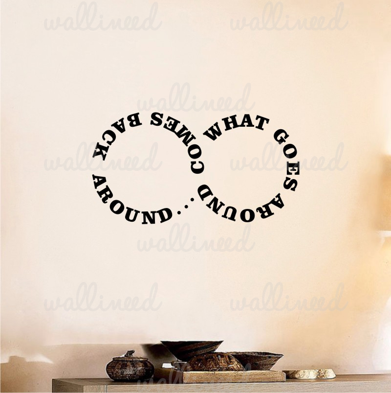 What Goes Around Comes Back Around Wall Decal