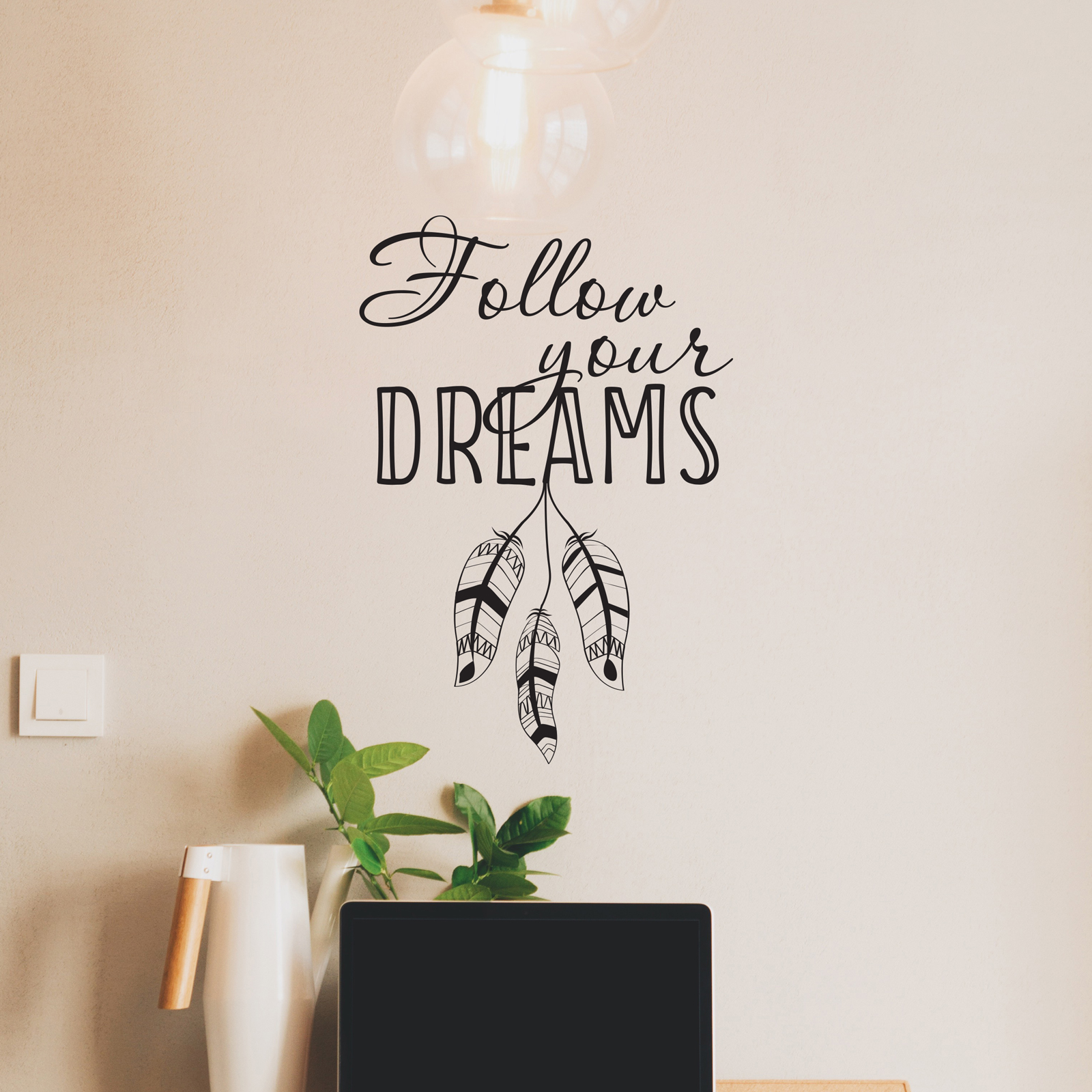 Follow Your Dreams Never Say Never Decal Wall Art Vinyl Quote